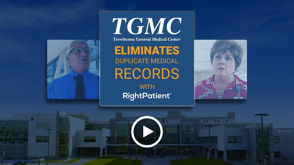 terrebonne-general-medical-center-solves-the-patient-identification-challenge-with-rightpatient-testimonial